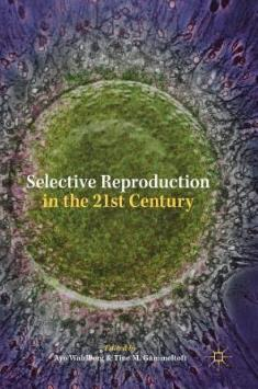 Selective reproduction in the 21st century